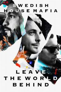 Cover Swedish House Mafia - Leave The World Behind [DVD]